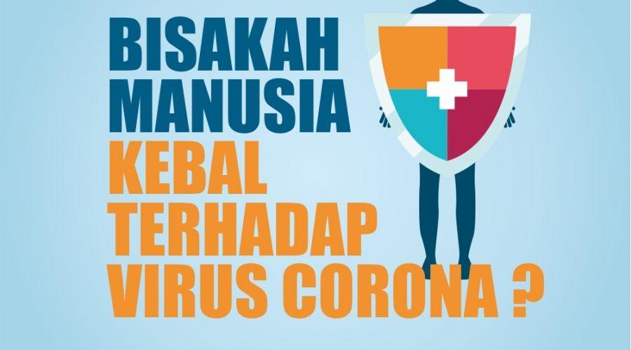 Bisakah manusia kebal terhadap virus corona?